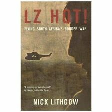 LZ Hot! Flying South Africa's Border War by N. Lithgow (Alouette III, Puma SAAF)