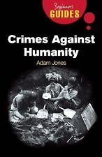 Crimes Against Humanity: A Beginner's Guide (Beginners Guide (Oneworld))