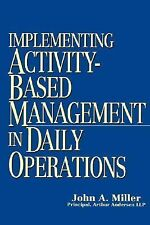 Implementing Activity-Based Management in Daily Operations by John A. Miller (19