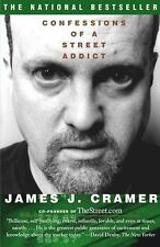 Confessions of a Street Addict by James J. Cramer (2003, Paperback, Reprint)