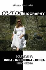 Out of Biography by Atma Ananda (2010, Paperback)