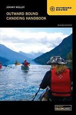 Outward Bound Canoeing Handbook by Johnny Molloy (2014, Paperback, Revised)