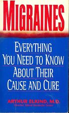 Migraine : Everything You Need to Know about Their Cause and Cure by Arthur H. E