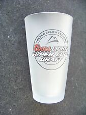 "Coors Light Super Cold Draft frosted pint glass ""Poured Below Freezing"""
