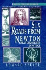 Six Roads from Newton: Great Discoveries in Physics (Wiley Popular Science) Spe