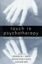 Touch in Psychotherapy: Theory, Research, and Practice, Smith; et al., Good Book