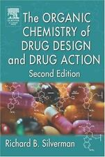 The Organic Chemistry of Drug Design and Drug Action by Richard B. Silverman...