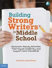 Building Strong Writers in Middle School: Classroom-Ready Activities That Inspir