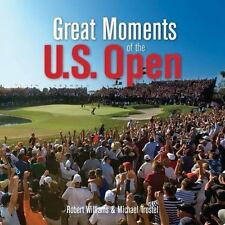 Great Moments of the U.S. Open by Michael Trostel & Robert Williams (2013, HC)