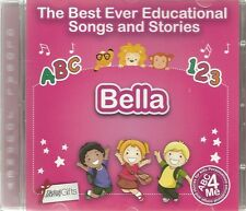 THE BEST EVER EDUCATIONAL SONGS & STORIES PERSONALISED CD - BELLA - ABC 4 ME