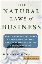 The Natural Laws of Business: How to Harness the Power of Evolution, Physics, an