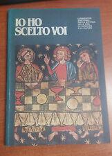LIBRO IO HO SCELTO VOI IL CATECHISMO DEI RAGAZZI 2 CEI 1982