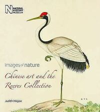 Chinese Art and the Reeves Collection (Images of Nature), Magee, Judith, New Boo