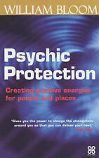 Psychic Protection: Creating Positive Energies for People and Places (Piatkus Gu