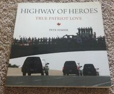 PETE FISHER SIGNED BOOK., HIGHWAY OF HEREOS. TRUE PATRIOT LOVE