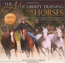 The Art of Liberty Training for Horses:- Jonathan Field - Hardcover