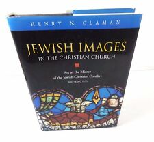 JEWISH IMAGES IN THE CHRISTIAN CHURCH by Henry Claman; SIGNED; Hardcover (2000)