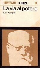 LA VIA AL POTERE KARL KAUTSKY ANDREA PENACCIONE 1974 LATERZA (TA394)