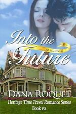 Into the Future (Heritage Time Travel Romance Series, Book 2): PG-13 A-ExLibrary