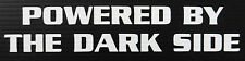 Powered by the dark side decal cars window laptop home fun sticker 5327white