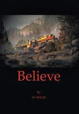 Believe by S. F. MALIK (2013, Hardcover)