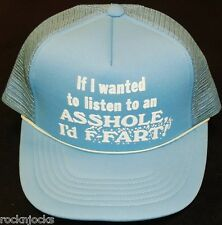 If I wanted to lisent to an a- hole i'd fart FUNNY Vintage 90s Snapback hat