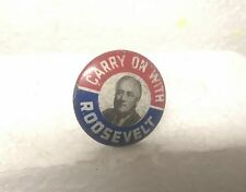 Carry On With Roosevelt - Chas. M. Geraghty Inc. Chicago - Campaign Pin