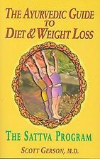 The Ayurvedic Guide to Diet & Weight Loss: The Sattva Program, Gerson M.D., Scot