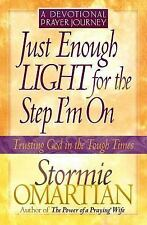 Just Enough Light for the Step I'm On : A Devotional Prayer Journey by...