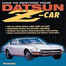 How to Restore Your Datsun Z-Car by Wick Humble (2002, Paperback)