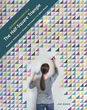 Patchwork Essentials: the Half-Square Triangle : Foolproof Patterns and...