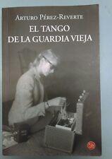 EL TANGO DE LA GUARDIA VIEJA, , ARTURO PEREZ-REVERTE, Very Good, 2013-01-01,