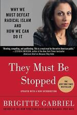 They Must Be Stopped: Why We Must Defeat Radical Islam and How We Can Do It Brig