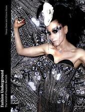 Fashion Underground : The World of Susanne Bartsch by Valerie Steele, Melissa...
