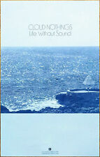 CLOUD NOTHINGS Life Without Sound 2017 Ltd Ed RARE New Poster +FREE Indie Poster
