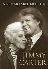 A Remarkable Mother by Jimmy Carter (2008, Hardcover)