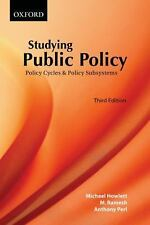 Studying Public Policy : Policy Cycles and Policy Subsystems by Michael...