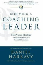 Becoming a Coaching Leader: The Proven System for Building Your Own Team of Cham