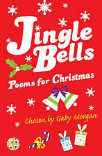 Jingle Bells: poems for Christmas chosen by, Morgan, Gaby, New Book