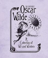 The Quotable Oscar Wilde : A Collection of Wit and Wisdom (2013, Kit)
