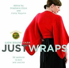 Lion Brand Yarn: Just Wraps : 30 Patterns to Knit and Crochet (2006, Paperback)