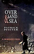 Over Sand and Sea: A Traveler's Tales, Pfister, Patrick, Acceptable Book