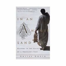 In an Antique Land: History in the Guise of a Traveler's Tale by Ghosh, Amitav
