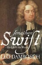 Jonathan Swift: His Life and His World by Damrosch, Leo