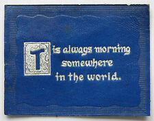 TIS ALWAYS MORNING SOMEWHERE IN THE WORLD Leather 1910 American Tobacco Card