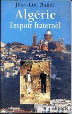 ALGERIE - L'espoir fraternel - Jean-Luc barré 1997