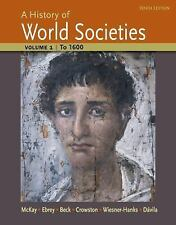 A History of World Societies, Volume 1 : To 1600 by John P. McKay, Merry E. Wies