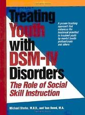 Treating Youth with Dsm-IV Disorders: The Role of Social Skill Instruction by S