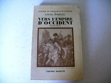 histoire CONSULAT EMPIRE L. Madelin VERS L' EMPIRE D' OCCIDENT 1940