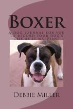 Boxer : A Dog Journal for You to Record Your Dog's Life As It Happens! by...
